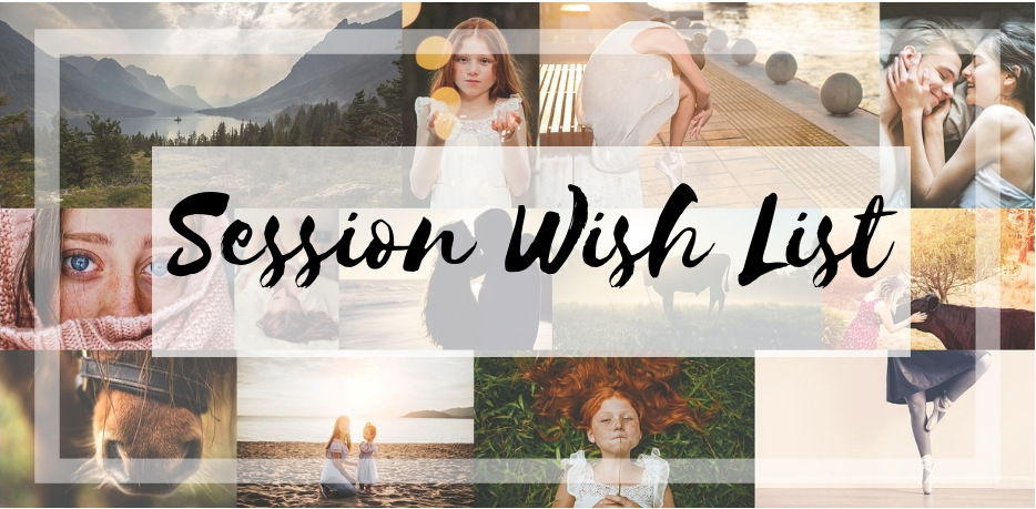 SMP Session Wish List | Puyallup Lifestyle & Portrait Photographer